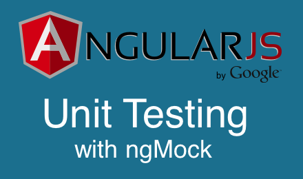 AngularJS Testing - Unit Testing Tutorials